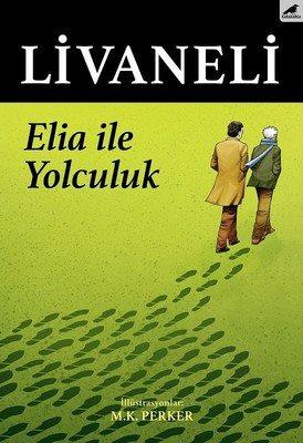 Elia İle YolculukZülfü LivaneliKarakarga Dünyaca ünlü sinema ustası ve yazar Elia Kazan, kendini bir Amerikalı ya da Yun...